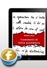 frammenti di follia quotidiana ebook di Matteo Lecca