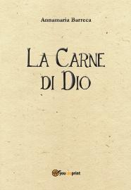 La-Carne-di-Dio-di-Annamaria-Barreca-Youcanprint