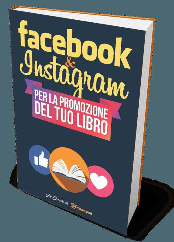 Come usare Facebook ed Instagram per la promozione del tuo libro