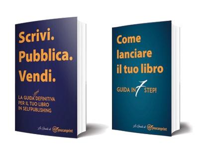 Scrivi pubblica vendi, come lanciare un libro: le guide definitive al Self Publishing
