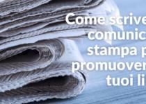 come scrivere comunicati stampa per i libri
