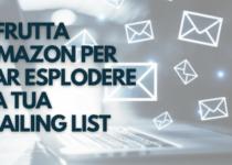 sfrutta amazon per far esplodere la tua mailing list