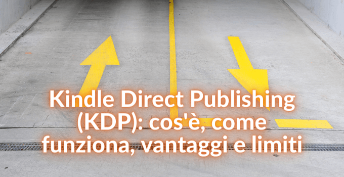 Kindle Direct Publishing come funziona